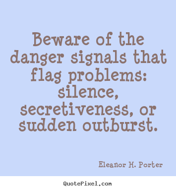 beware of the danger signals that flag problems eleanor h