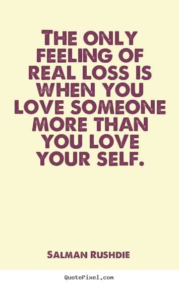 quote about friendship the only feeling of real loss is