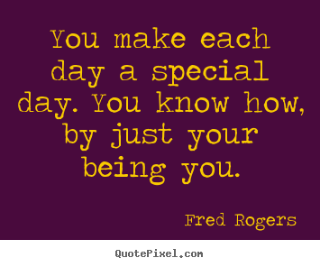 Customize picture quotes about friendship - You make each day a special day. you know how, by just..