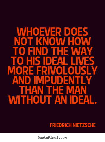 Quotes about inspirational - Whoever does not know how to find the way to his..