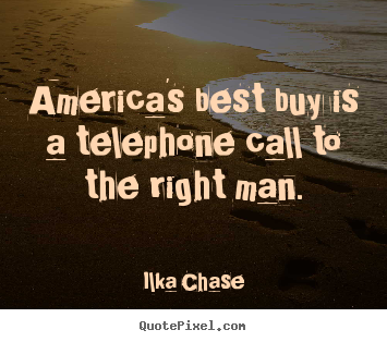 Design poster quote about inspirational - America's best buy is a telephone call to the right man.
