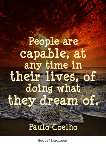 Inspirational quote - People are capable, at any time in their lives,..