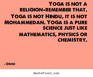 Make picture quotes about inspirational - Yoga is not a religion-remember that. yoga is not hindu, it is not..