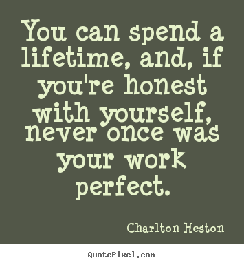 Quotes about inspirational - You can spend a lifetime, and, if you're honest with..