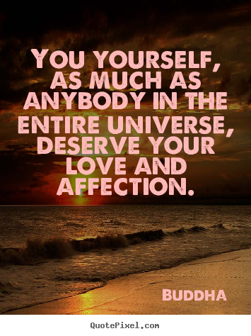 Quotes about inspirational - You yourself, as much as anybody in the entire universe,..