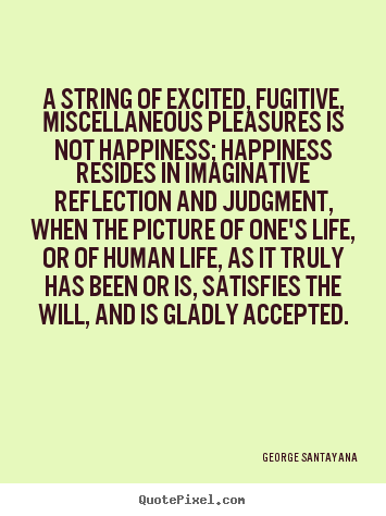 Life quote - A string of excited, fugitive, miscellaneous pleasures..