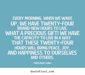 Quotes about life - Every morning, when we wake up, we have twenty-four brand-new..