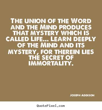 Create graphic photo quote about life - The union of the word and the mind produces that mystery which is called..