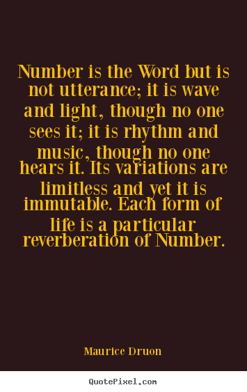 How to design poster quotes about life - Number is the word but is not utterance; it is wave and light,..