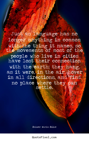 Quotes about life - Just as language has no longer anything..