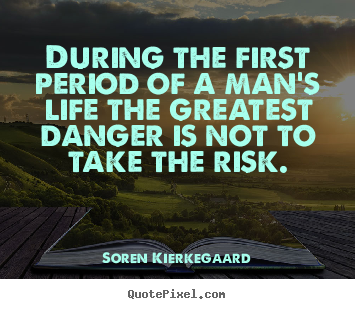 Quote about life - During the first period of a man's life the..