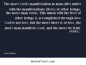Make personalized picture quotes about love - The more god's manifestation in man (life) unites..