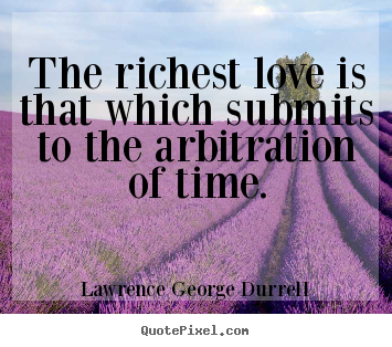Create custom picture quotes about love - The richest love is that which submits to..