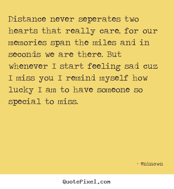 Distance never seperates two hearts that.. Unknown great love quotes