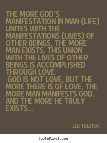 Diy picture quotes about love - The more god's manifestation in man (life) unites..
