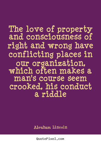Abraham Lincoln image quote - The love of property and consciousness of.. - Love quotes