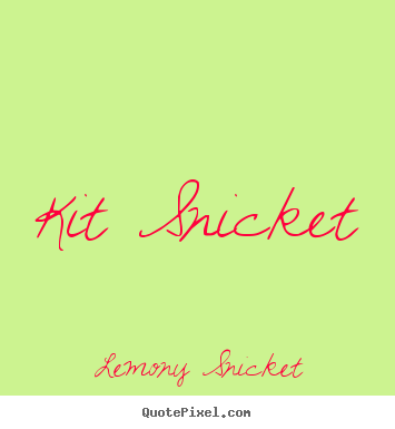 Love quote - Kit snicket