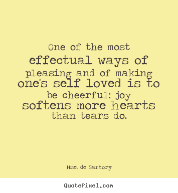 Mme. De Sartory picture quotes - One of the most effectual ways of pleasing and of making one's.. - Love quotes
