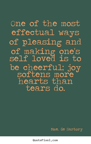 Quote about love - One of the most effectual ways of pleasing and of making one's..