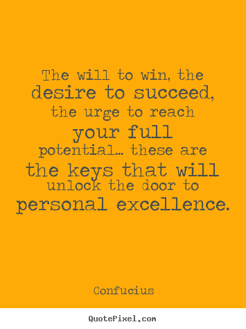 Quotes about motivational - The will to win, the desire to succeed, the urge to..