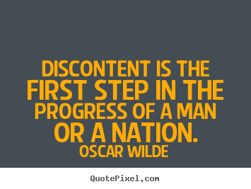 Quote about motivational - Discontent is the first step in the progress of a man or a nation.