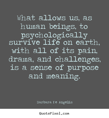 Quotes about motivational - What allows us, as human beings, to psychologically..