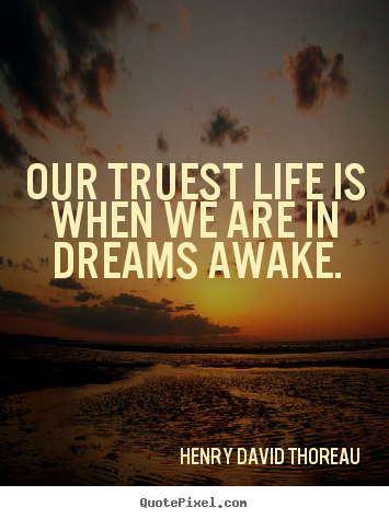 Sayings about motivational - Our truest life is when we are in dreams..