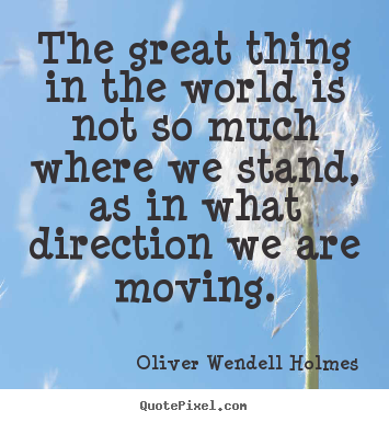 Quotes about motivational - The great thing in the world is not so much where we stand, as in..
