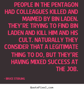 Success quotes - People in the pentagon had colleagues killed..