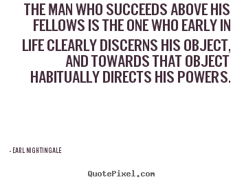 Design picture quotes about success - The man who succeeds above his fellows is the one who early in life..