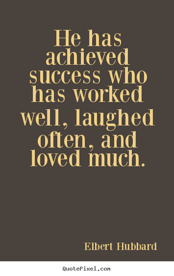 Success quote - He has achieved success who has worked well, laughed often, and..