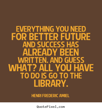 Henri Frederic Amiel picture quote - Everything you need for better future and success has already.. - Success quote