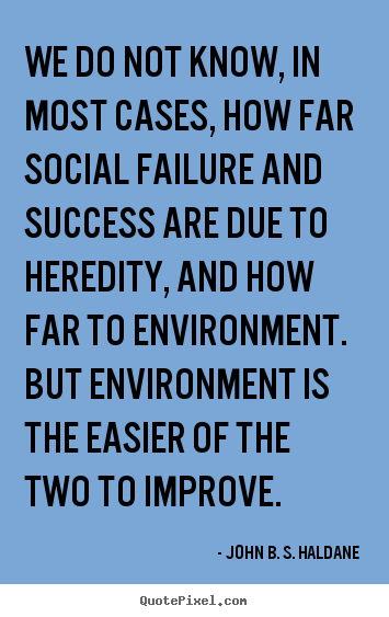 John B. S. Haldane poster quote - We do not know, in most cases, how far social.. - Success quote