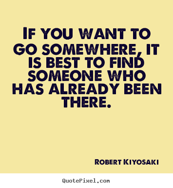 Customize image quote about success - If you want to go somewhere, it is best to..