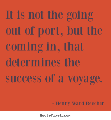Success quotes - It is not the going out of port, but the..