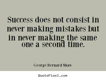 Success quotes - Success does not consist in never making mistakes..