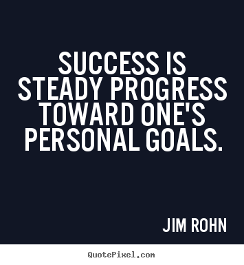How to make picture quotes about success - Success is steady progress toward one's personal goals.