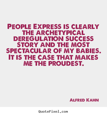 Quotes about success - People express is clearly the archetypical deregulation success story..