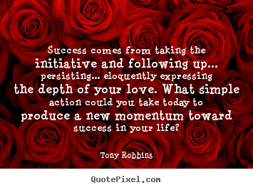 Success quotes - Success comes from taking the initiative and following..