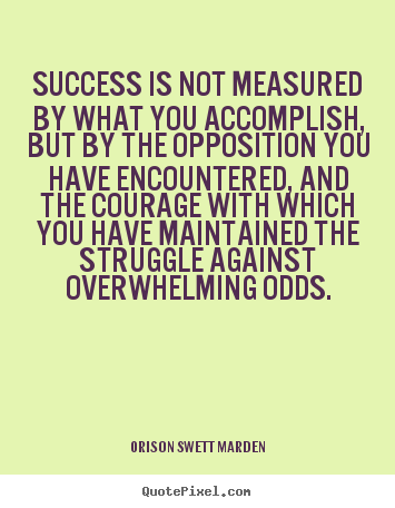 Design picture quote about success - Success is not measured by what you accomplish, but by the..
