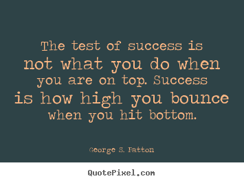 Customize picture quote about success - The test of success is not what you do when you..