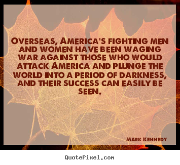 Make custom image quote about success - Overseas, america's fighting men and women..