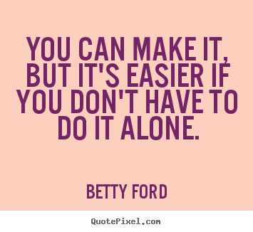 Quotes about success - You can make it, but it's easier if you don't..