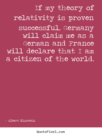 Albert Einstein picture quotes - If my theory of relativity is proven successful,.. - Success quote