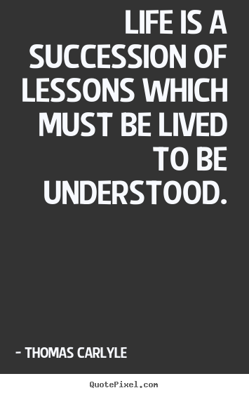Quotes about success - Life is a succession of lessons which must..